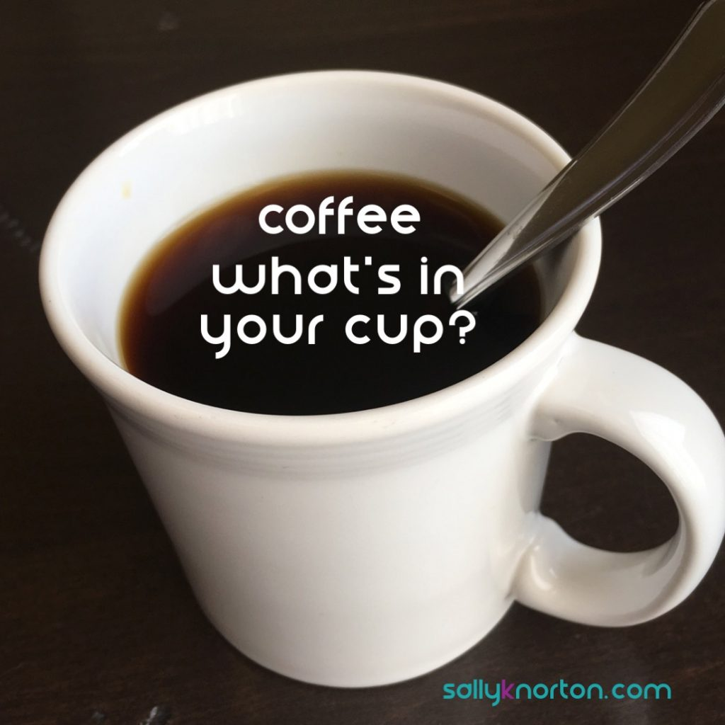Coffee cup with question: what is in your cup?